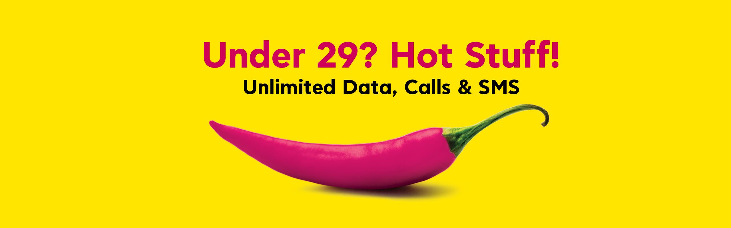 Under 29? Hot Stuff!
